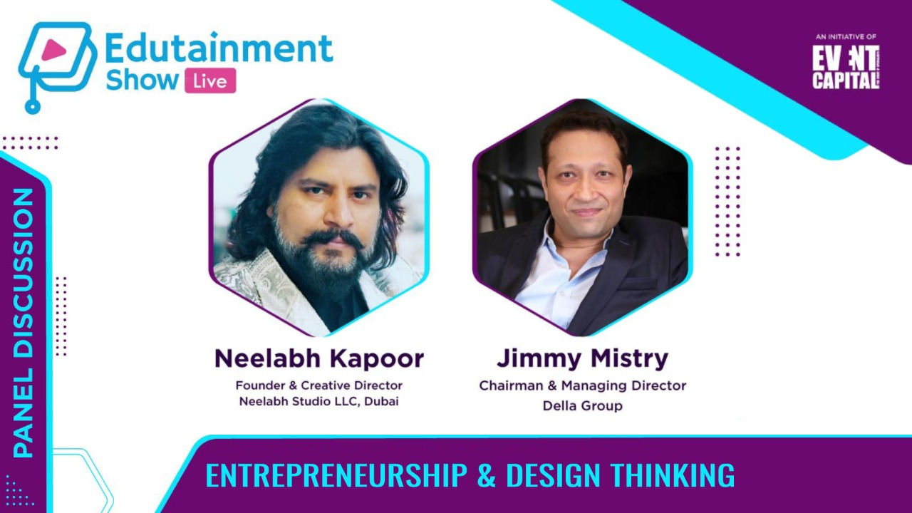 Entrepreneurship and Design Thinking with Jimmy Mistry, CMD, Della Group | Edutainment Show
