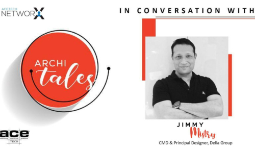 Archi tales with Jimmy Mistry, CMD and Principal Designer, Della Group | Acetech Network